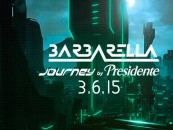 ¡Prepárate para Barbarella 2015 by Presidente: The journey!