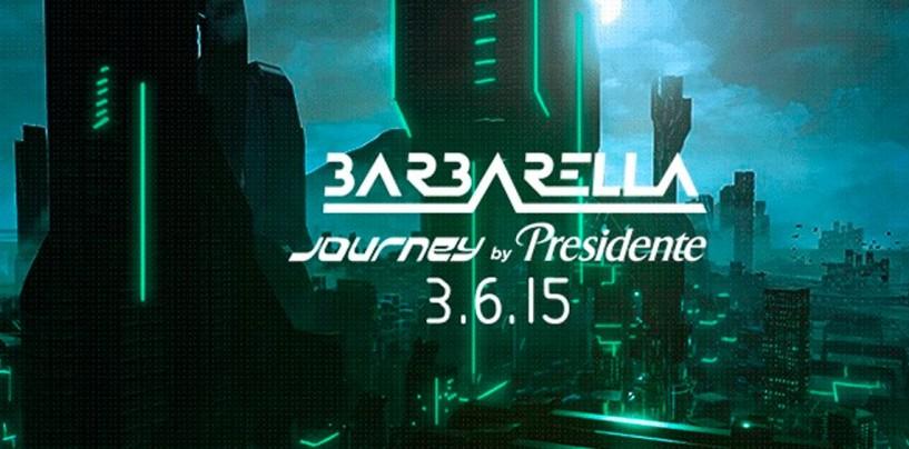 ¡Prepárate para Barbarella 2015 by Presidente: The journey!